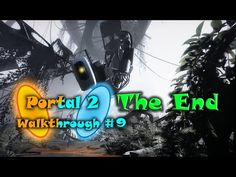Portal 2 -  Walkthrough Chapter 9 | The Part Where He Kills Us | (Gamepl...