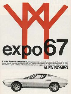 Dedicated to the Alfa Romeo Montreal Alfa's most exotic series production automobile ever Expo 67 Montreal, Montreal Ville, Vintage Advertisements, Vintage Ads, Vintage Posters, Car Posters, Poster S, Private Jet Flights, Alfa Romeo Cars