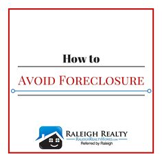 Avoid having your home Foreclosed on in Raleigh, NC! Here is how to avoid the bank taking your estate!