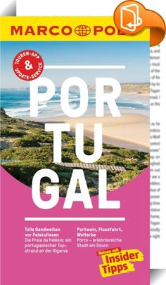 """MARCO POLO Reiseführer Portugal    ::  Entdecken Sie Portugal mit all seinen Facetten! Der kompakte, unkomplizierte und übersichtlich strukturierte MARCO POLO Reiseführer bringt Sie mitten rein in die Region. Die Insider- Tipps verraten unter anderem, wie Sie die Algarve mal ganz anders erleben und Wellness zum Nulltarif genießen können. Die Low-Budget-Tipps in jedem Kapitel zeigen, wie man auch für wenig Geld viel erleben und tolle Schnäppchen machen kann. Auf den """"Best of""""-Seiten fin..."""