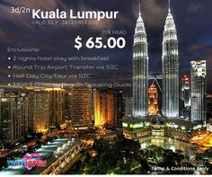 KUALA LUMPUR 3DAYS/ 2NIGHTS $65.00 PER HEAD VALID JULY – DECEMBER 2015  Inclusions: •	2Nights Hotel Stay with Breakfast •	Round Trip Airport Transfer via SIC •	Half Day City Tour via SIC •	Meet & Greet English Speaking Guide  For inquiries & reservation, call Travbest Travel & Tours Co. at +6325718522, +6322157870, +639178192378, +639175442378, +639228322379, +639229262676 or email us at inquiry@travbest.com.   BOOK NOW!!!