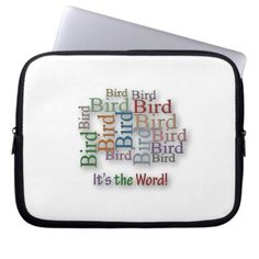Funny Sayings Quote - Bird – it's the word Laptop Sleeve