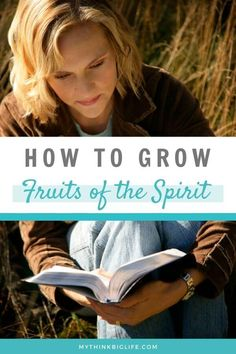 How to Grow the Fruits of the Spirit | My Think Big Life
