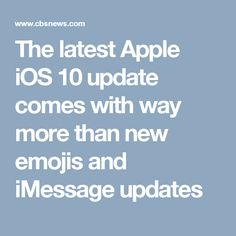 The latest Apple iOS 10 update comes with way more than new emojis and iMessage updates