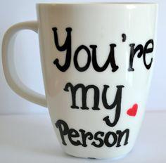 Grey's Anatomy Mug  You're My Person  Best by DreamAndCraft