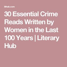 30 Essential Crime Reads Written by Women in the Last 100 Years | Literary  Hub