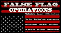 In the United States, every single terrorist incident we have had has been a false flag, or has been an informant pushed on by the FBI.