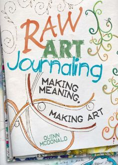 Raw Art Journaling - Kindle edition by Quinn McDonald, Tonia Davenport. Arts & Photography Kindle eBooks @ Amazon.com.