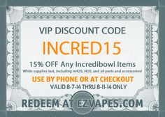 Take 15% off any #Incredibowl pipe or accessory 8/7/14 - 8/11/14 with #couponcode INCRED15