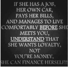 And if she can't finance herself, she does want your money.  And if you're dumb enough to give it to her than I say good luck!!