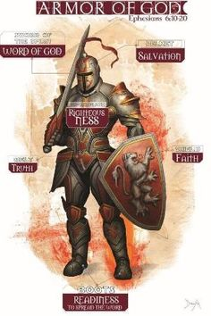 """Women as Prayer Warriors.putting on the """"whole armor of God"""" / Ephesians / Truth . The Gospel of Peace . shield of Faith . helmet of Salavation . sword of the Holy Spirit (the Word of God) Warrior Quotes, Prayer Warrior, Christian Warrior, Christian Life, Medieval Knight Armor, Image Jesus, Ephesians 6, Saint Esprit, Templer"""