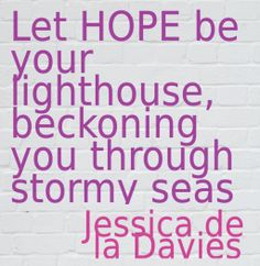 This Hope Lighthouse quote courtesy of @Pinstamatic (http://pinstamatic.com)