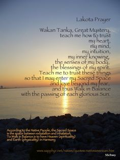 My own photo with Native American prayer form the website listed...