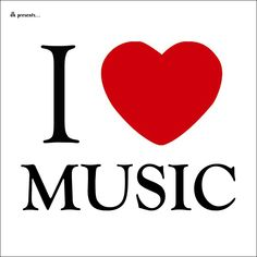 Music, I Love Good Music....
