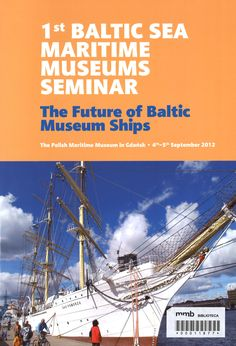 First Baltic Sea Maritime Museums Seminar : The Future of Baltic Museum Ships