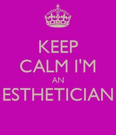 KEEP CALM I'M AN ESTHETICIAN