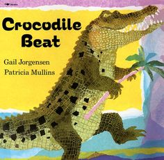 Crocodile Beat by Gail Jorgensen; great rhythm & can create own beat for this song when sharing aloud. Great online designs for creating crocodile puppets (RP one in here) kids can do.