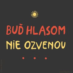 114/365 Buď hlasom nie ozvenou. Motto, Project 365, Deep Thoughts, Hand Lettering, Poetry, Company Logo, Words, Quotes, Blog