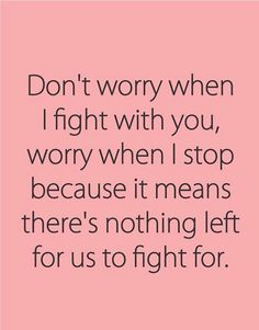 Don't stop caring? Or don't stop fighting?