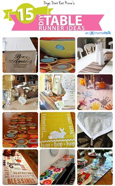 15 awesome DIY table runner ideas. Curated by the lovely @Karen Cooper @Dogs Don't Eat Pizza