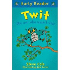 Twit, the owl who wasn't wise (Early reader)