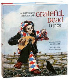 The Complete Annotated Grateful Dead Lyrics: The Collected Lyrics of Robert Hunter and John Barlow Grateful Dead Lyrics, Grateful Dead Tour, Free Books, My Books, Music Books, Robert Hunter, David, Forever Grateful, Music