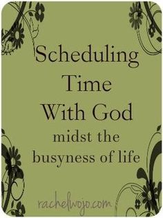 Scheduling Time with God...
