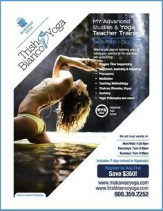 Makawao, HI Join Trish BiancoE-RYT 500 for a transformational, yogic journey that will change your life. Over the course of five weeks, we'll dive deep into the art of teaching yoga effectively and reveal our… Click flyer for more >>