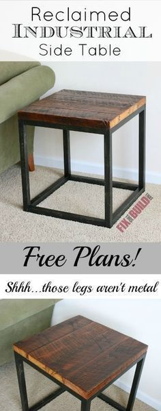Build this Reclaimed Industrial Side Table in a day.  And those legs aren't metal!  See how to get this look and build one at FixThisBuildThat.com