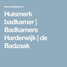 Huismerk badkamer   Badkamers Harderwijk   de Badzaak