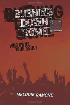 Burning Down Rome is a must read book written by Melodie Ramone and available in our Bookshelf. It's available in eBook. Book Cafe, Best Careers, Coming Of Age, Book Review, Rome, Burns, Literature, Ebooks, Reading