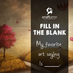 """Fill in the blank: """"My favorite art saying is _____. Art Quotes, Fill, Let It Be, My Favorite Things, Sayings, Creative, Artwork, Work Of Art, Lyrics"""