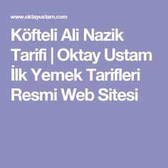 Köfteli Ali Nazik Tarifi | Oktay Ustam İlk Yemek Tarifleri Resmi Web Sitesi