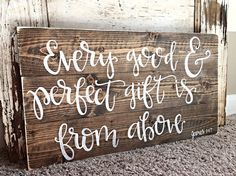 Hey, I found this really awesome Etsy listing at https://www.etsy.com/listing/248724086/every-good-and-perfect-gift-sign-james