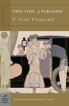 A este lado del paraíso, de Scott Fitzgerald (1920) sobre juvenalia, clase media, filosofía pesimista y Zelda.