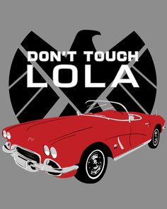 Don't touch Lola - Phil Coulson
