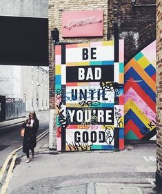 Be bad until you are good  #dcnquotes #dcnstreetart #dcntypography #dcnlondon