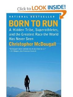 Born to Run: A Hidden Tribe, Superathletes, and the Greatest Race the World Has Never Seen: Christopher McDougall: 9780307279187: Amazon.com: Books