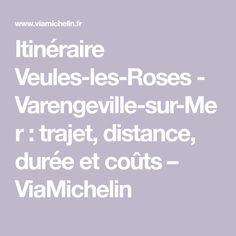 Itinéraire Veules-les-Roses - Varengeville-sur-Mer : trajet, distance, durée et coûts – ViaMichelin