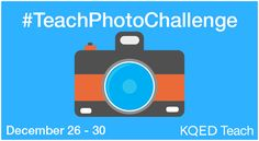 5-Day Photo Challenge to Improve Your Skills This Winter Break | KQED Learning | KQED