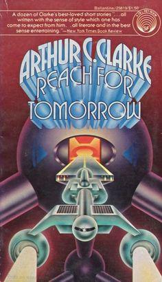 Publication: Reach for Tomorrow  Authors: Arthur C. Clarke Year: 1977-08-00 ISBN: 0-345-25819-3 [978-0-345-25819-9] Publisher: Del Rey / Ballantine Cover: Stanislaw Fernandes