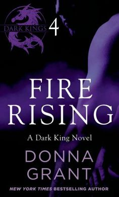 Fire Rising: Part 4 (Dark Kings) by Donna Grant, http://www.amazon.com/dp/B00H0UT7QG/ref=cm_sw_r_pi_dp_qZhttb1E41M28