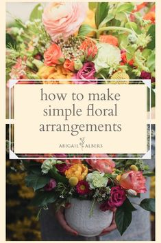 How to make simple floral arrangements.  #diy #gardening