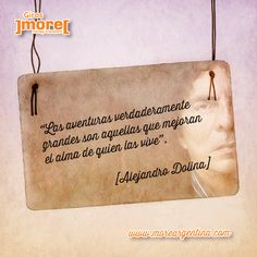 Optimismo ➨ ¿Cuáles son tus grandes aventuras? #More frases #Dolina