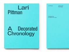 Lari Pittman: A Decorated Chronology, designed by James Goggin