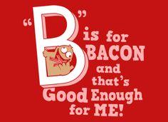 Bacon bacon bacon starts with B