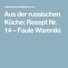 Aus der russischen Küche: Rezept Nr. 14 – Faule Wareniki