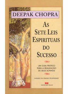 As sete leis espirituais do sucesso - Deepak Chopra - Best Seller