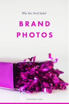 Why you need Styled Brand Photos to grow your business - PinkPot
