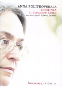 """""""Cecenia, il disonore russo"""", Anna Politkovskaja - Recensione: Diretto....ma...."""